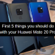 First 5 things you should do with your Huawei Mate 20 Pro