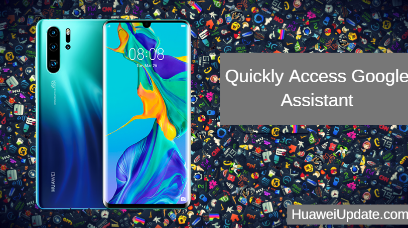 Huawei P30 Pro Tips And Tricks: Quickly Access Google Assistant
