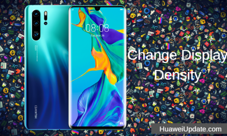 How To Change Display Density On Huawei P30 pro