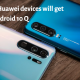 These 8 Huawei devices will get Android 10 Q