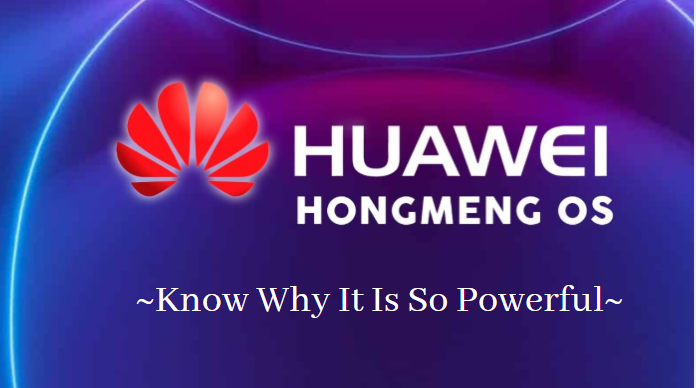 This is why Huawei's new OS 'Hongmeng' is so powerful