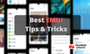 Best EMUI Tips and Tricks