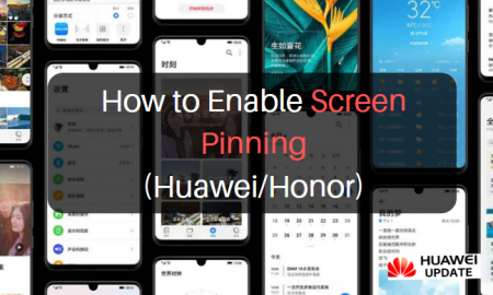 How to enable Screen Pinning on Huawei