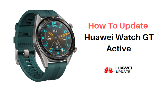 How to update Huawei Watch GT Active