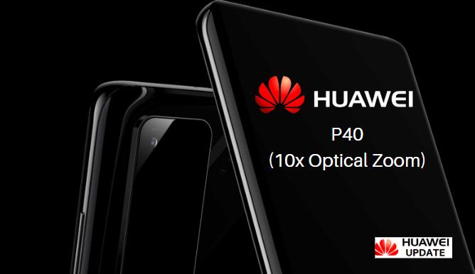 Huawei P40 10x Optical Zoom