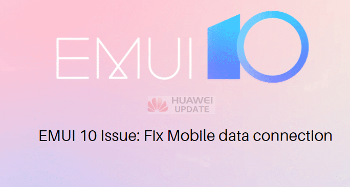 EMUI 10 Issue Fix Mobile data connection
