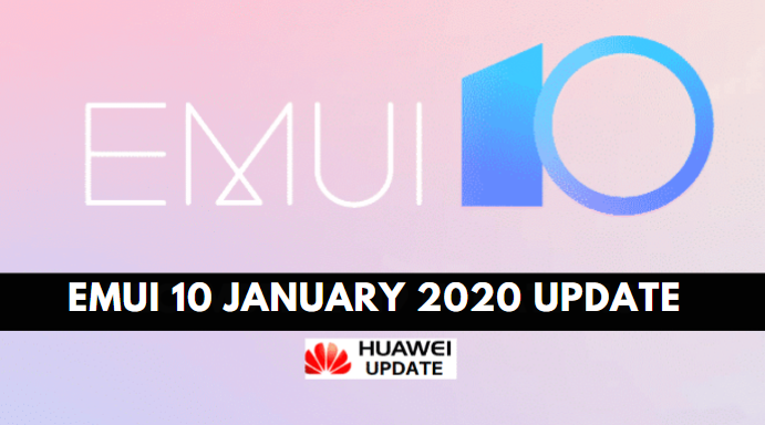 EMUI 10 January 2020 Update List