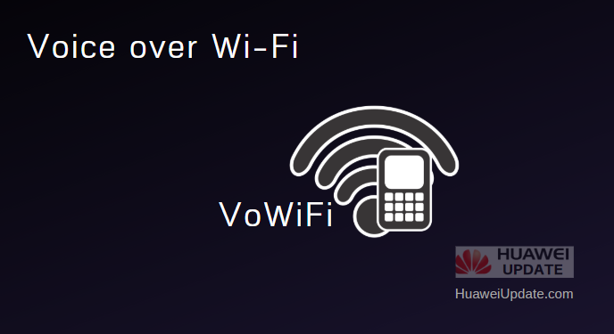 Huawei and Honor smartphones that supports VoWiFi