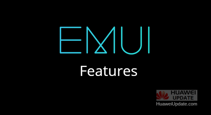 features of EMUI
