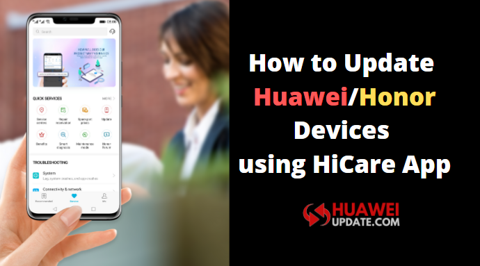 How to Update Huawei Devices using HiCare App