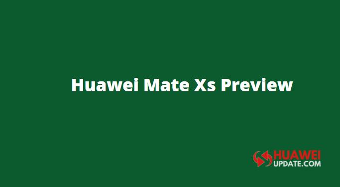 Huawei Mate Xs Preview