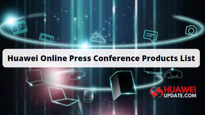 Huawei Online Press Conference