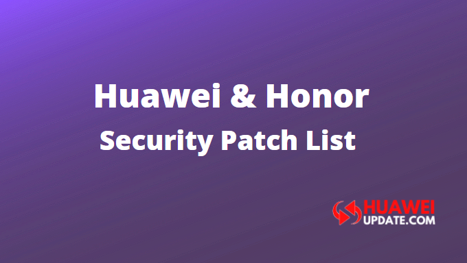 Huawei Security Patch Update list