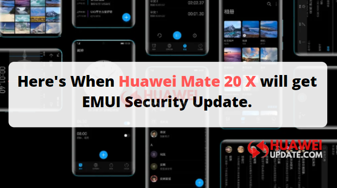 When will Huawei Mate 20 X get Security update