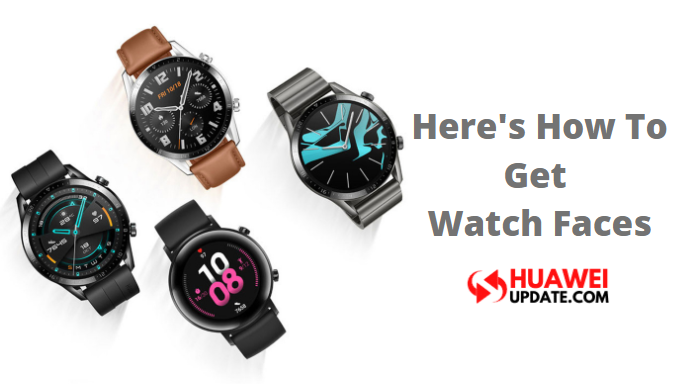 How to get huawei watch faces