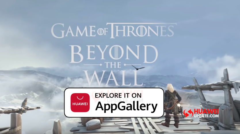 Game of Thrones Beyond the Wall Huawei AppGallery