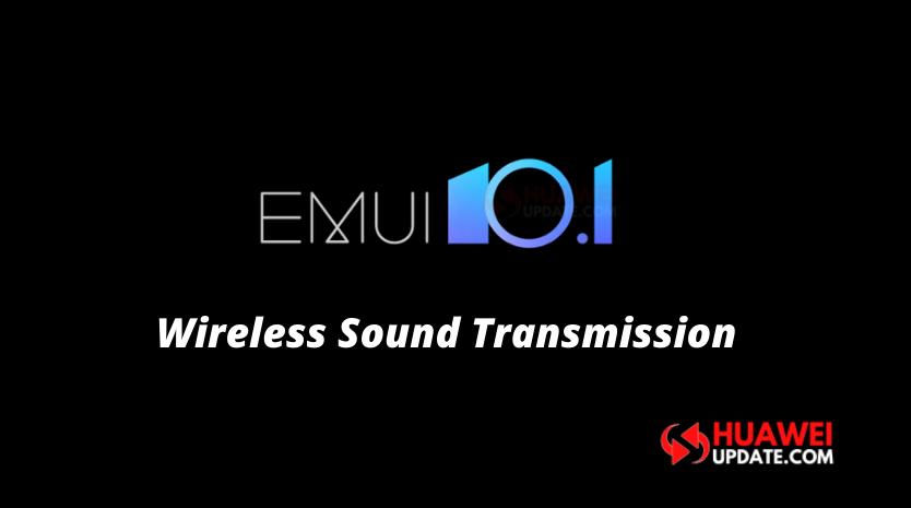 Wireless Sound Transmission EMUI 10.1 P40 series