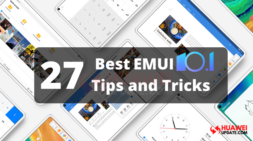 27 best EMUI 10.1 tips and tricks