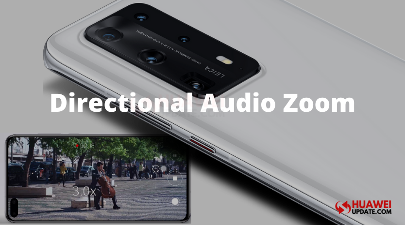 Directional Audio Zoom Huawei P40 Pro