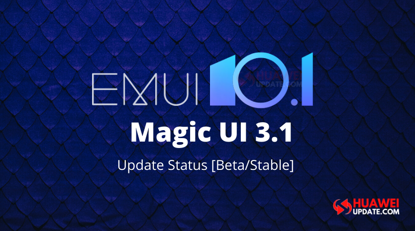 EMUI 10.1 and Magic UI 3.1 Update Status
