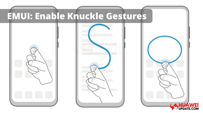 How to Enable Knuckle Gestures in Huawei EMUI