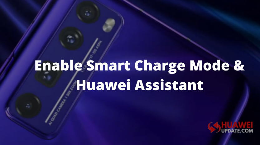 How to enable Smart Charge Mode and Huawei Assistant