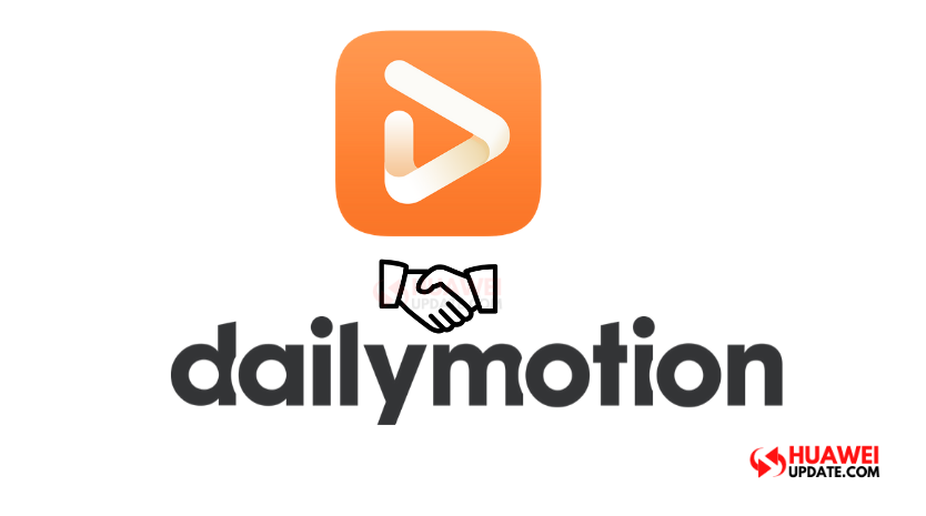 Huawei Video announces partnership with Vivendi Dailymotion