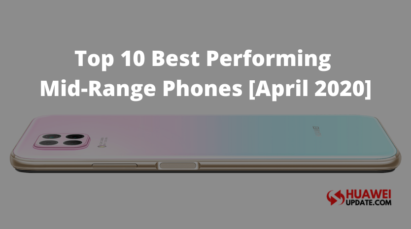 Top 10 Best performing Mid-Range Phones