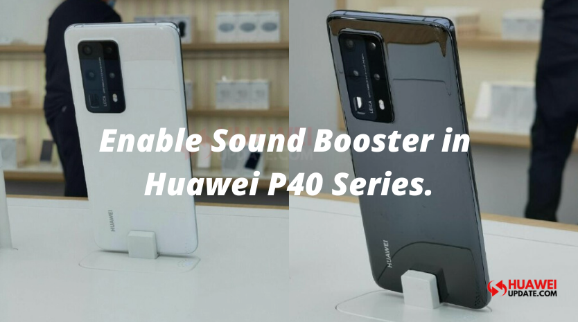 Huawei P40 Series Sound Booster