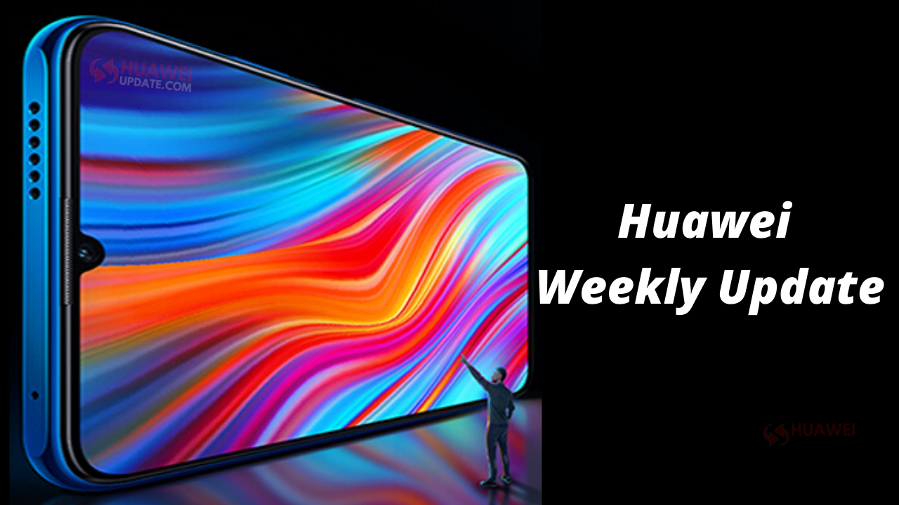 Huawei Weekly Update