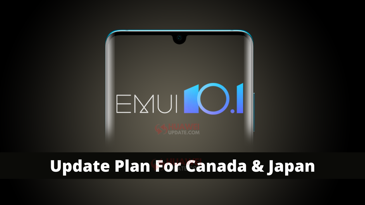 Huawei EMUI 10.1 update plan for Canada and Japan