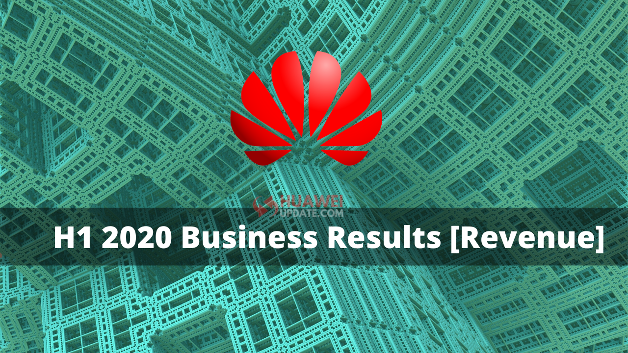 Huawei released 2020 H1 Business Results