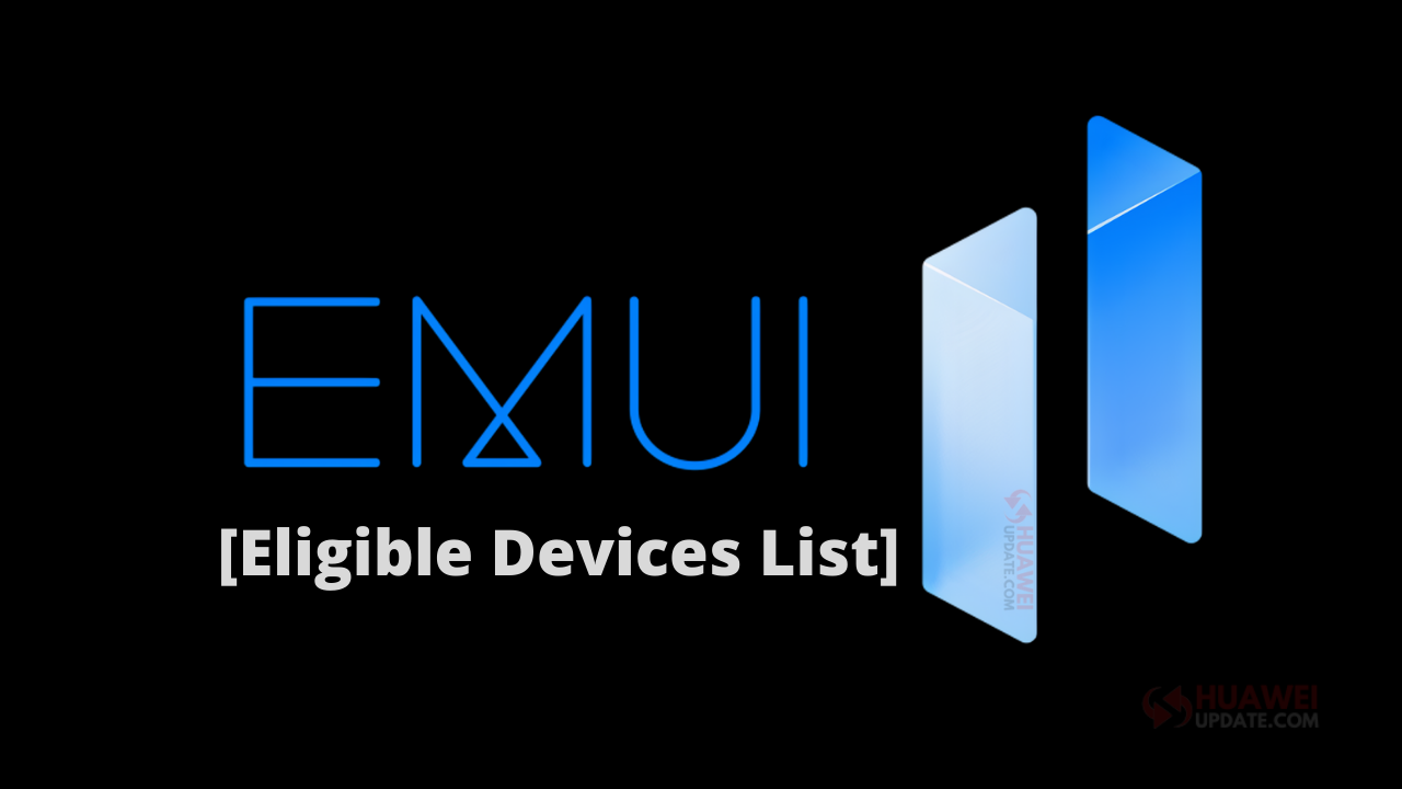 Eligible EMUI 11 and Magic UI 4.0 devices list