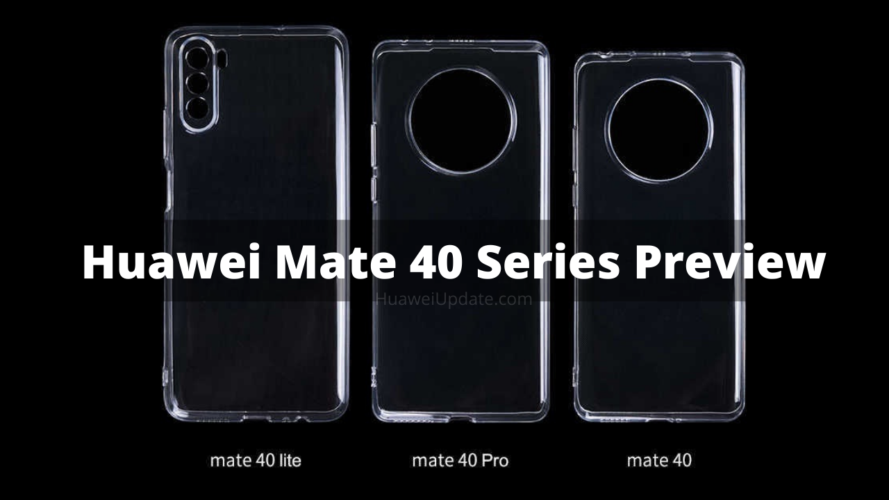 Huawei Mate 40 Series Preview