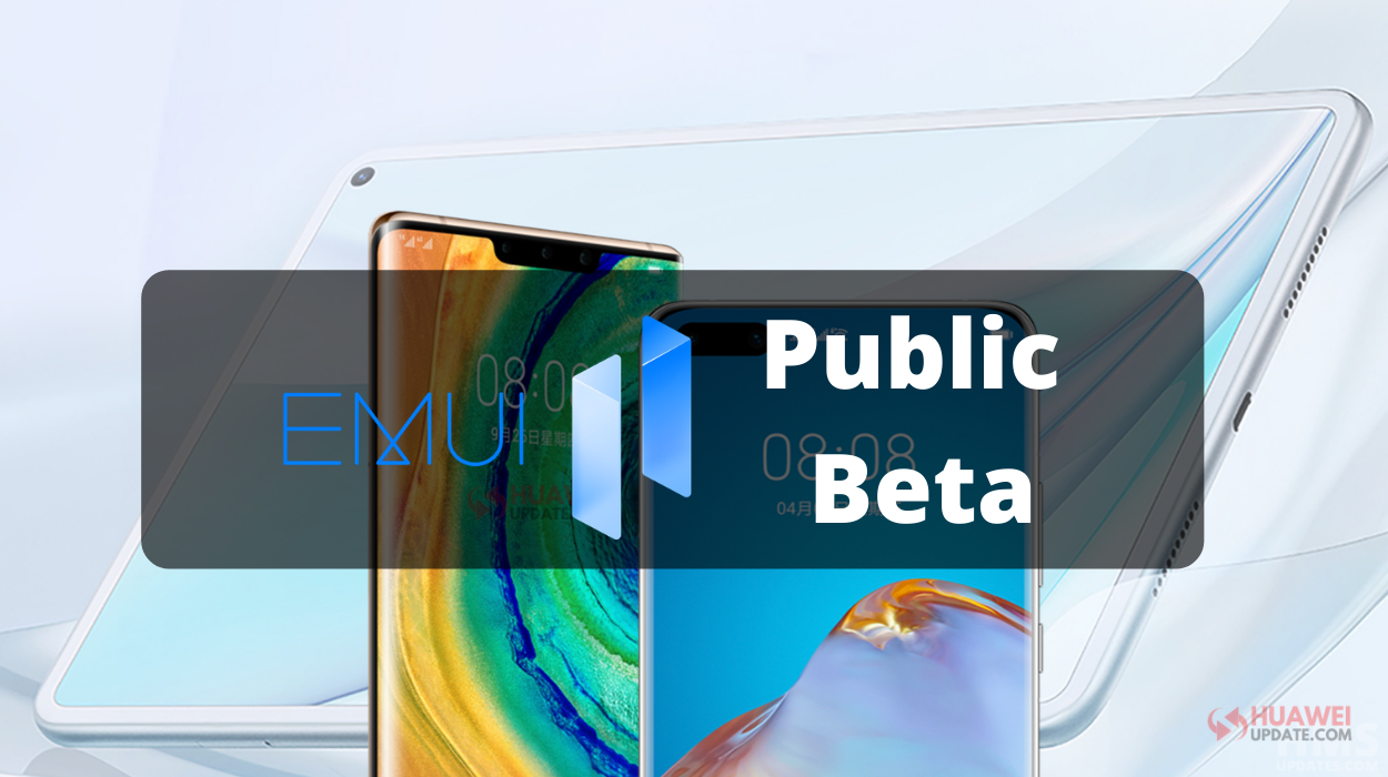 These 10 Huawei devices opened for EMUI 11 Public beta