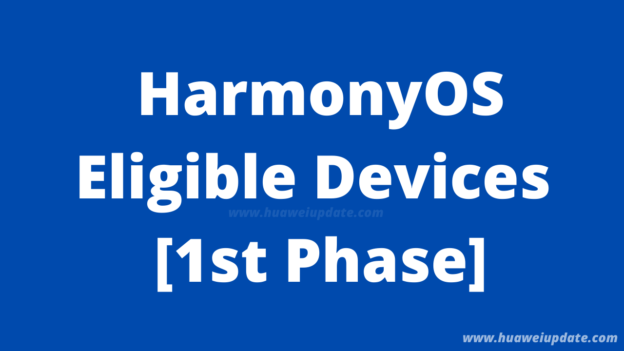 HarmonyOS first phase eligible devices