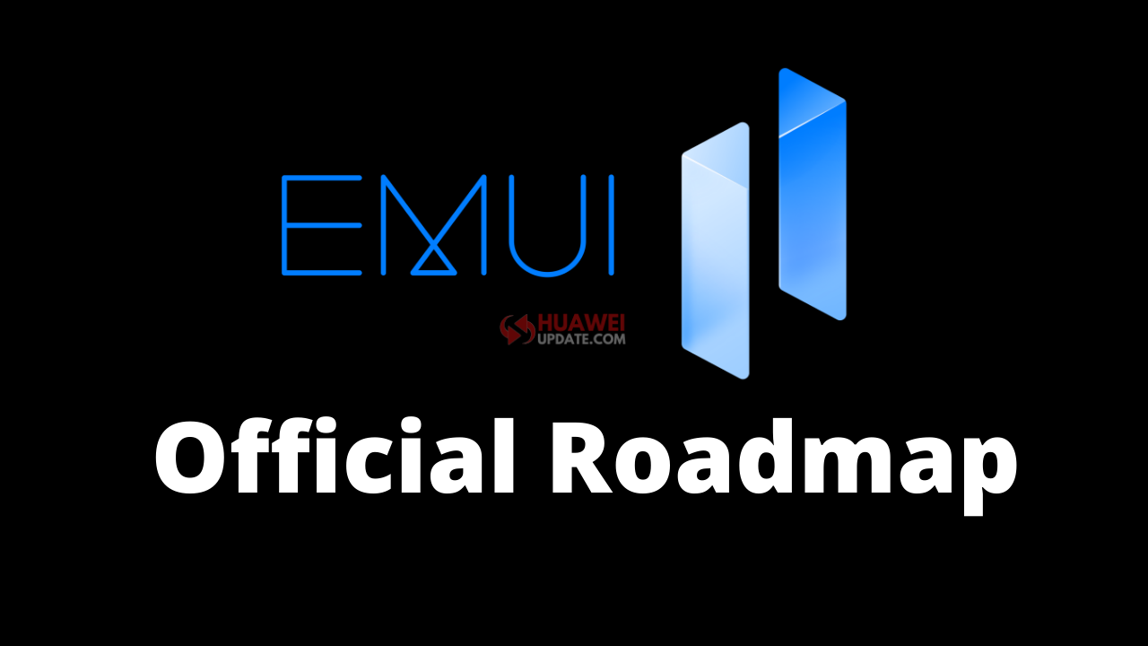 Huawei EMUI 11 official roadmap released for all countries