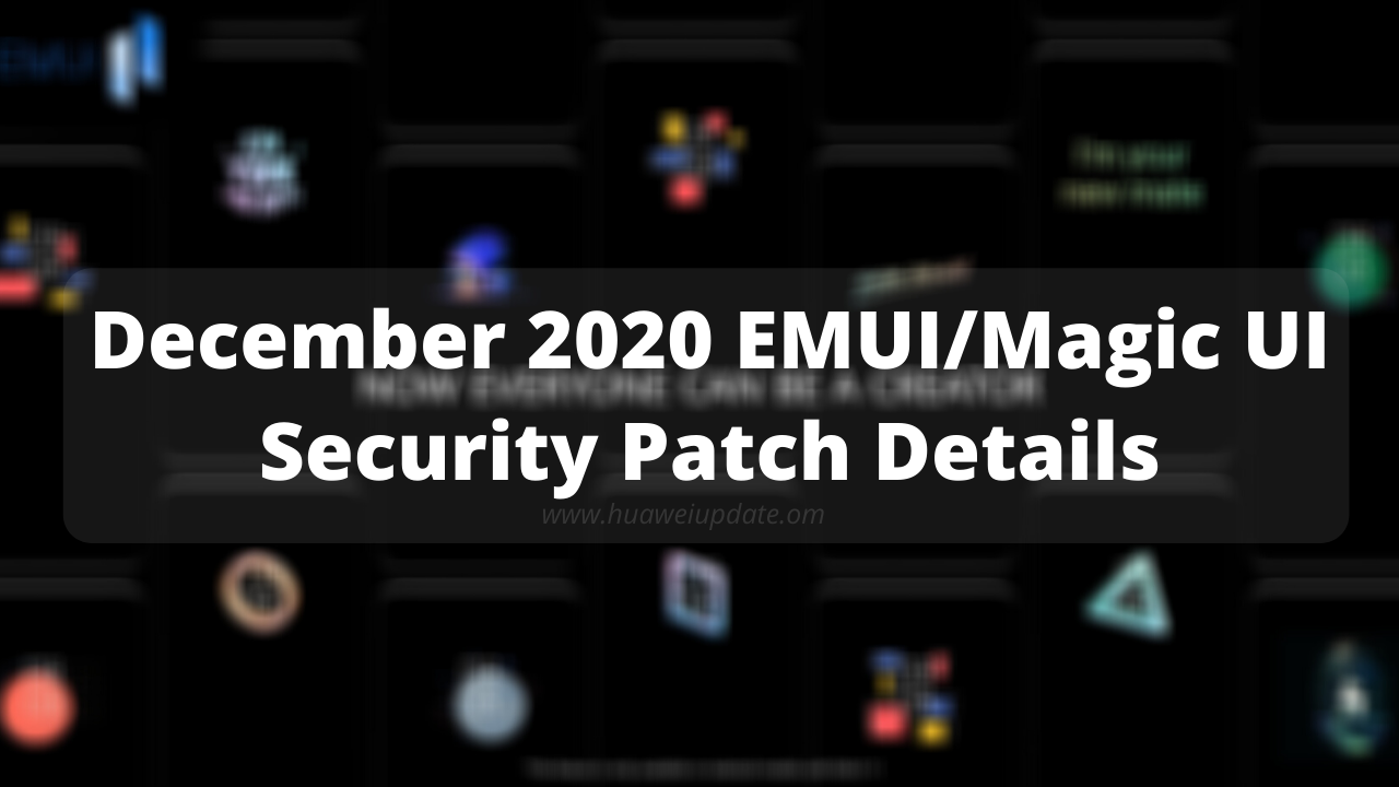 Huawei releases December 2020 security patch details