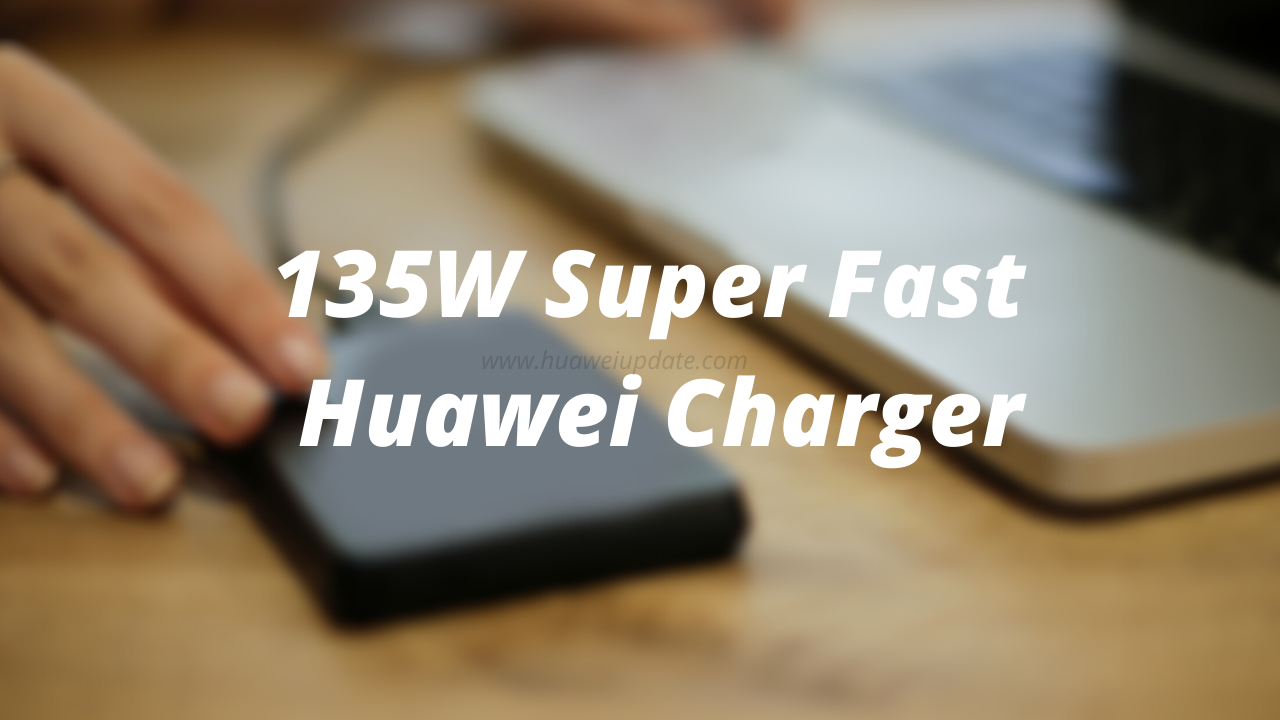 135W Super fast Huawei Charger