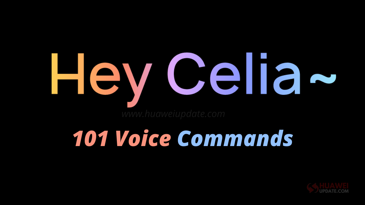 Top 101 Voice commands for Huawei Celia