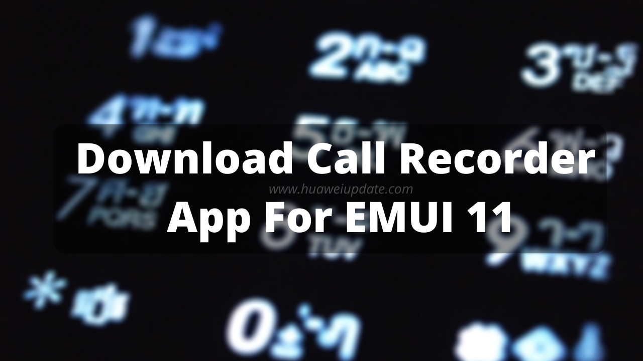 Download Call Recorder App for EMUI 11