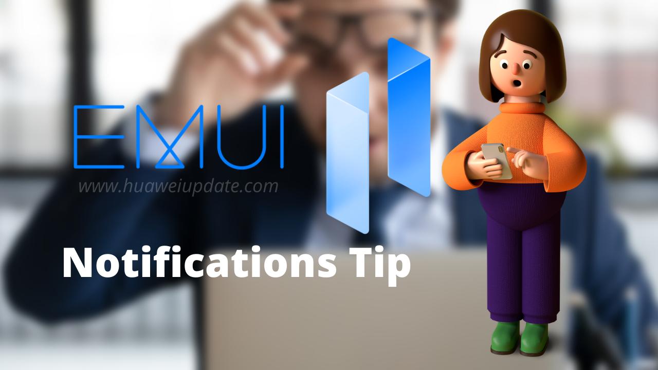 EMUI 11 Notifications Tip