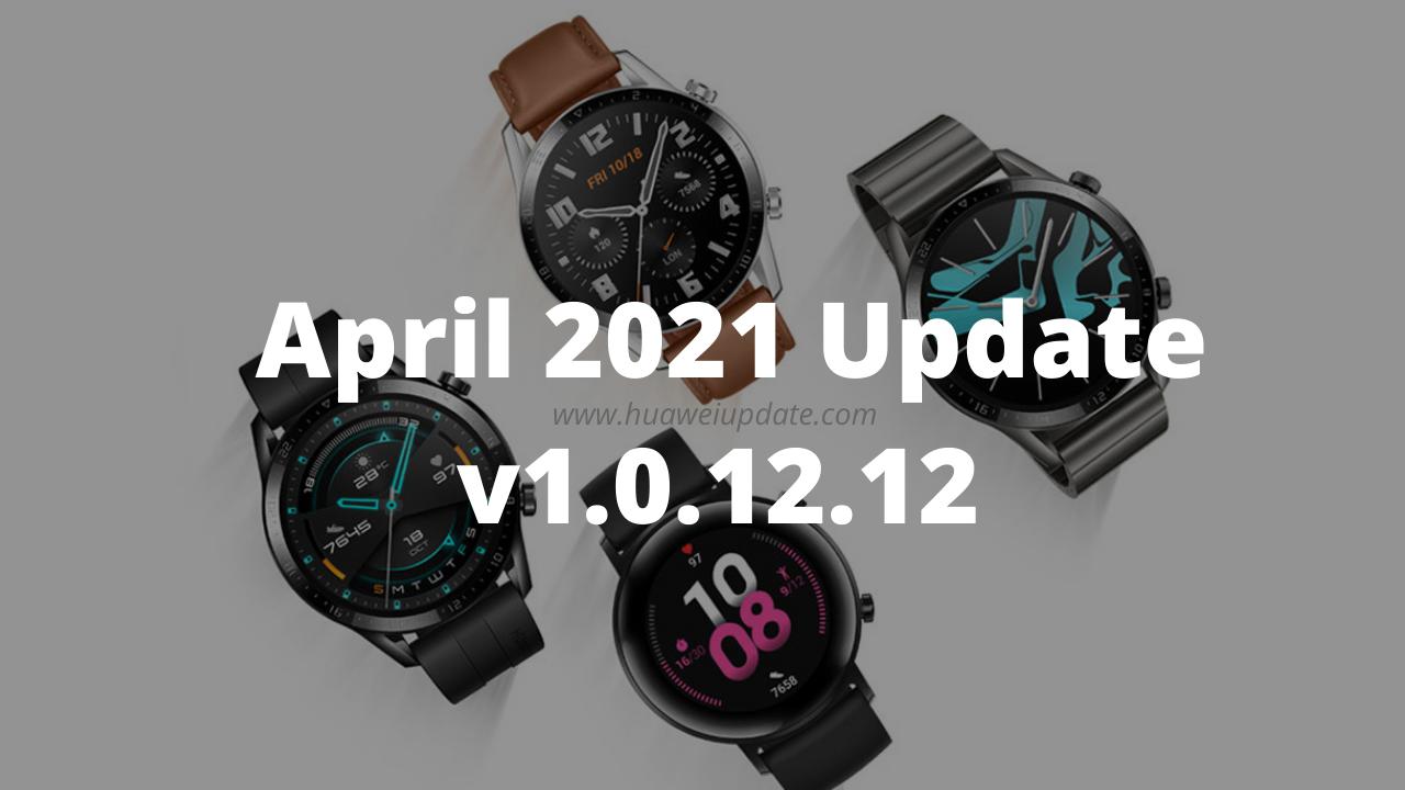 Huawei Watch GT 2 April 2021 update
