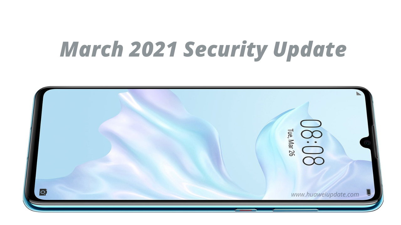 March 2021 security update P30
