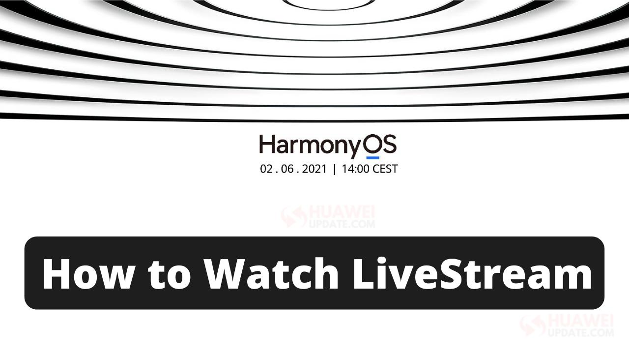 How to Watch HarmonyOS LiveStream