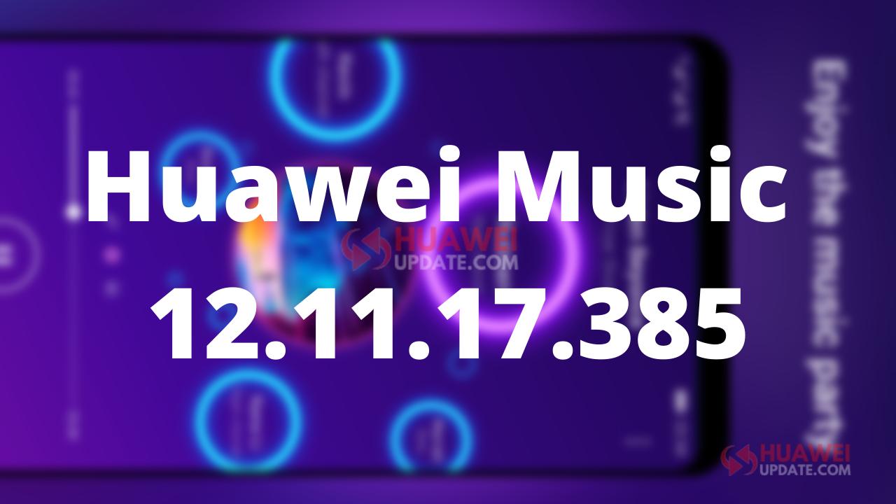 Huawei Music 12.11.17.385