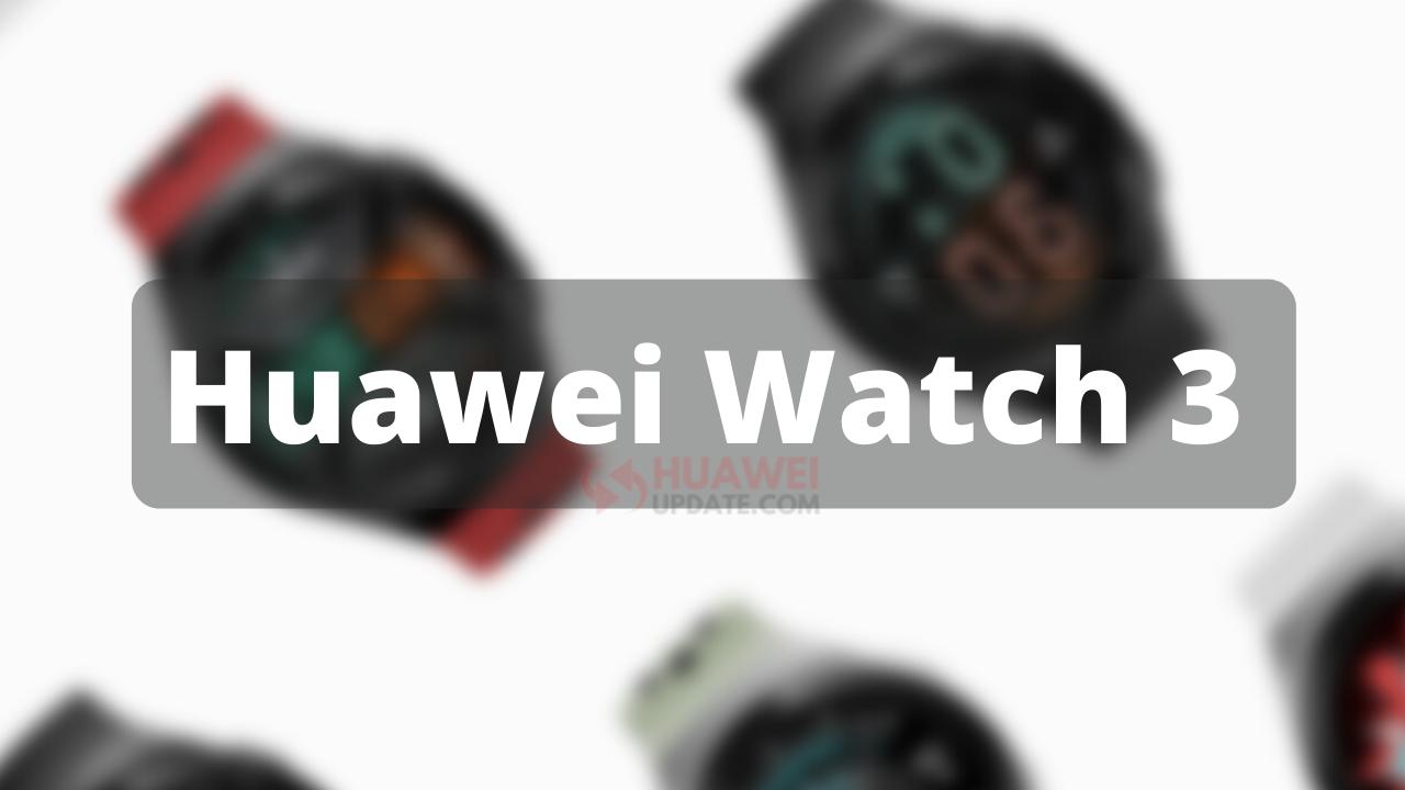 Huawei Watch 3 News
