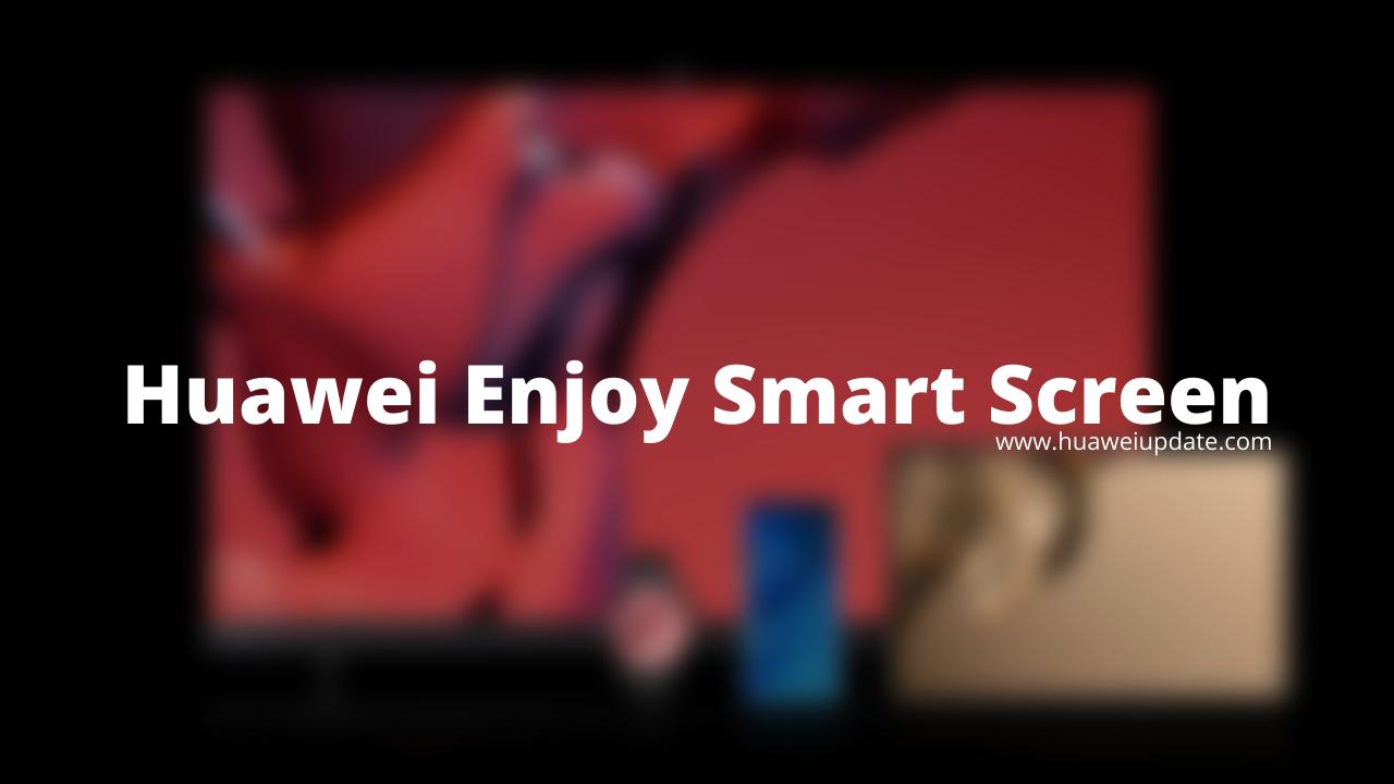 Huawei Enjoy Smart Screen