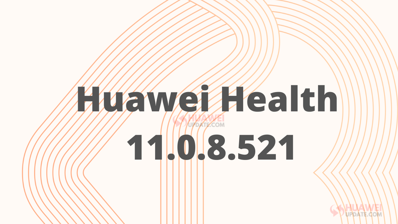 Huawei Health 11.0.8.521