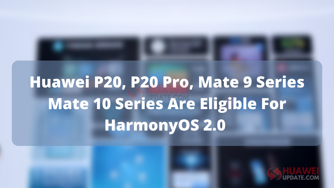 P20 Series HarmonyOS Rollout Confirmed